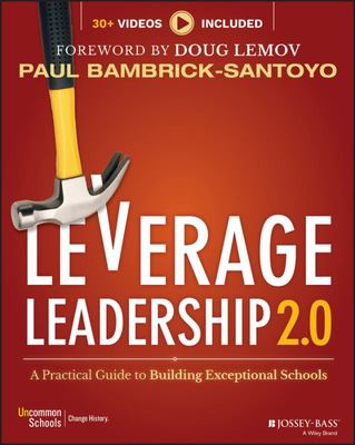 Leverage Leadership 2. 0 - A Practical Guide to Building Exceptional Schools