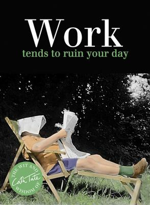 Work: Tends to Ruin Your Day