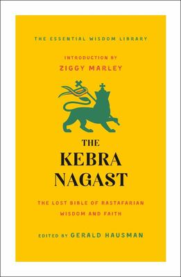 The Kebra Nagast - The Lost Bible of Rastafarian Wisdom and Faith