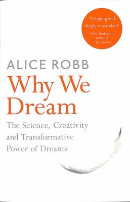 Why We Dream - The Science, Creativity and Transformative Power of Dreams