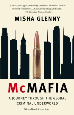 McMafia - A Journey Throuh the Global Criminal Underworld