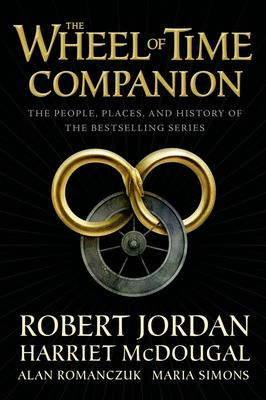 The Wheel of Time Companion - The People, Places and History of the Bestselling Series
