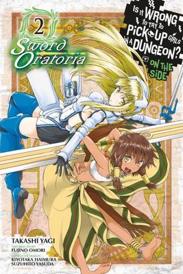 Is It Wrong to Try to Pick up Girls in a Dungeon? on the Side: Sword Oratoria, Vol. 2 (manga)
