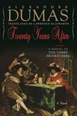 Twenty Years After - A Sequel to the Three Musketeers