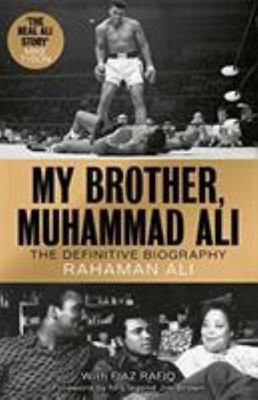 My Brother, Muhammad Ali: The Definitive Biography