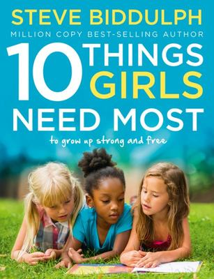 10 Things Girls Need Most - A Raising Girls Interactive Book