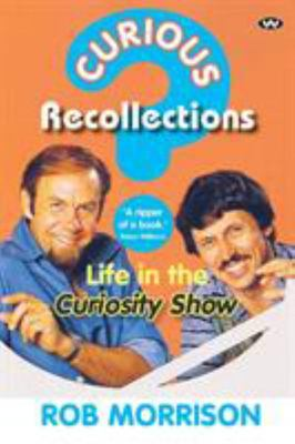 Curious Recollections: Life in the Curiosity Show