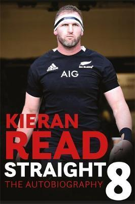 Kieran Read: Straight 8 The Autobiography