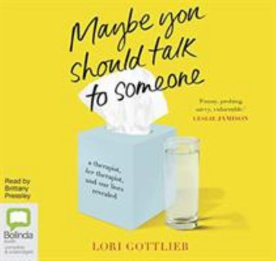 Maybe You Should Talk to Someone - A Therapist, Her Therapist, and Our Lives Revealed