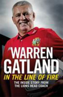 In the Line of Fire : The Inside Story from the Lions Head Coach