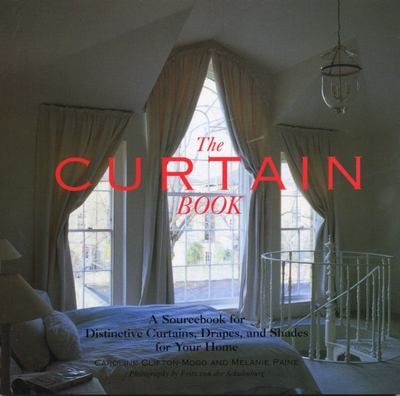 The Curtain Book A Sourcebook for Distinctive Curtains