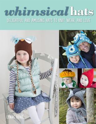 Whimsical Hats: Delightful and Amusing Hats to Knit