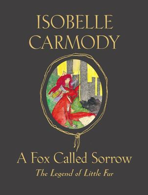 A Fox Called Sorrow #2 Legend of Little Fur: