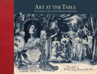 Art at the Table - The Lotos Club State Dinner Tradition