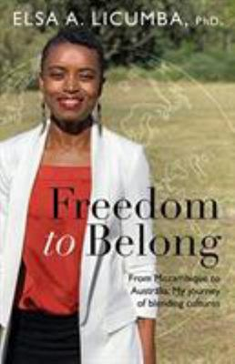 Freedom to Belong - From Mozambique to Australia: My Journey of Blending Cultures