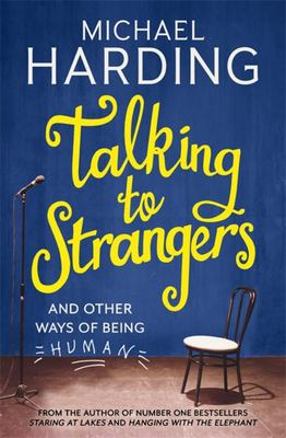 Talking to Strangers And other ways of being human
