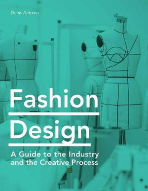 Fashion Design - An Introduction to Context and Creative Process