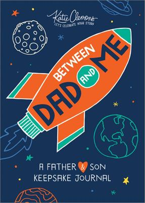 Between Dad and Me - A Father-Son Journal