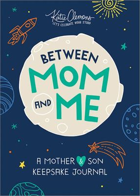 Between Mom and Me - A Mother-Son Journal