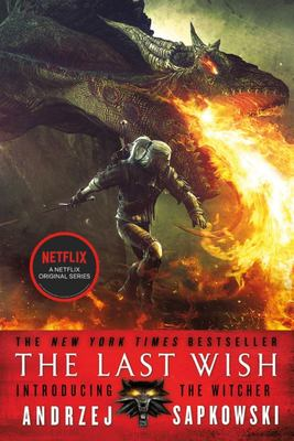 The Last Wish: Introducing the Witcher (#0.1 Witcher Short Stories)
