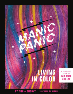 Manic Panic Living in Color - A Rebellious Guide to Hair Color and Life