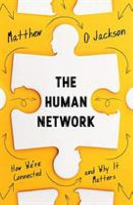 The Human Network: How to Get Connected and Why it Matters