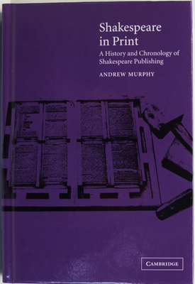 Shakespeare In Print A History And Chronology Of Shakespeare Publishing