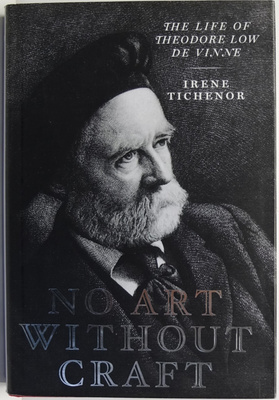 No Art Without Craft The Life Of Theodore Low De Vinne Printer