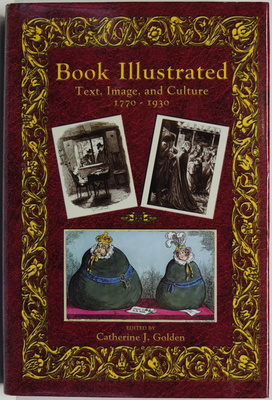 Book Illustrated - Text, Image, and Culture 1770-1930