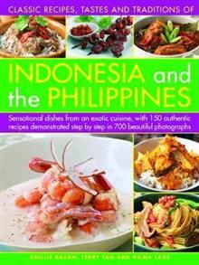 Classic Recipes, Testes and Traditions of Indonesia and the Philippines
