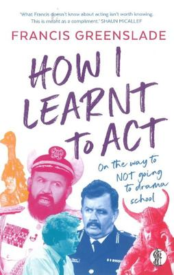 How I Learnt to Act