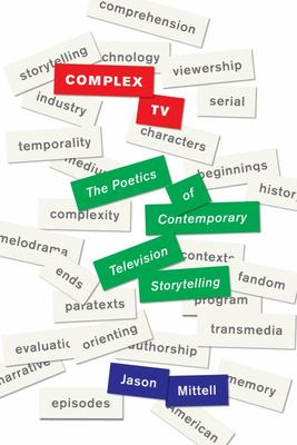 Complex TV - The Poetics of Contemporary Television Narrative