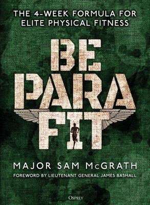 Be para Fit - The 4-Week Formula for Elite Physical Fitness