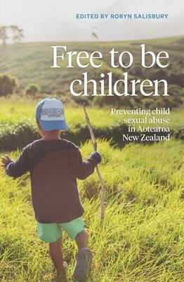 Free to Be Children: Preventing Child Sexual Abuse in Aotearoa New Zealand