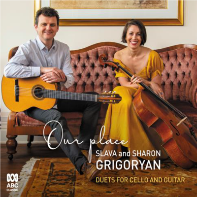 Our Place Duets for Cello and Guitar - Slava and Sharon Grigoryan