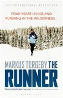 The Runner - Four Years Living and Running in the Wilderness