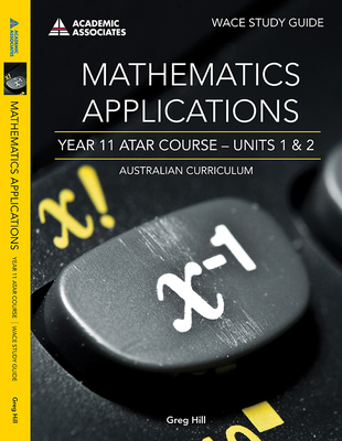 Mathematics Applications ATAR Course Study Guide Units 1 and 2- SECONDHAND