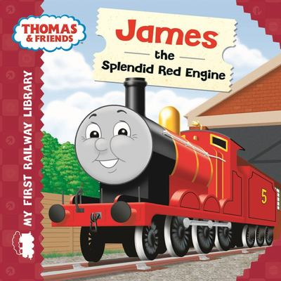 James the Splendid Red Engine (Thomas & Friends: My First Railway Library)