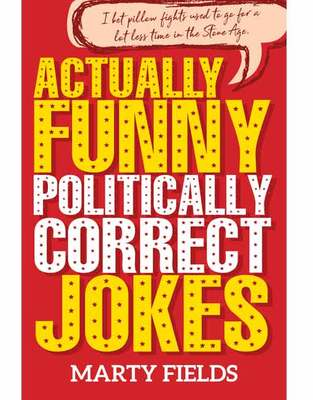 Actually Funny Politically correct jokes