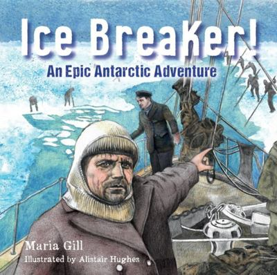 Ice Breaker!: An Epic Antarctic Adventure