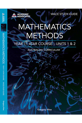 WACE Study Guide Mathematics Methods Year 11 ATAR Course Units 1 & 2 AC - Secondhand