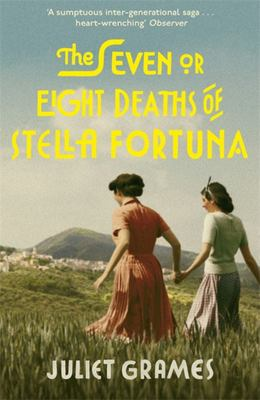 The Seven or Eight Deaths of Stella Fortuna - A Novel
