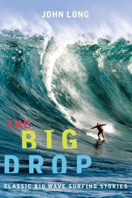 The Big Drop - Classic Big Wave Surfing Stories