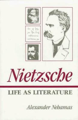 Nietzsche - Life as Literature