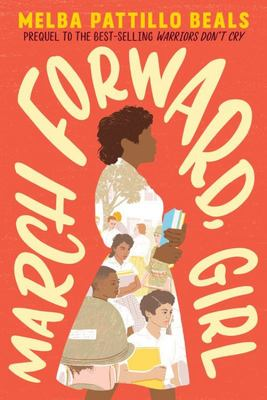 March Forward, Girl - From Young Warrior to Little Rock Nine