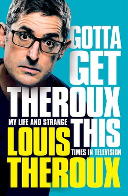 Gotta Get Theroux This