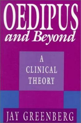 Oedipus and Beyond - A Clinical Theory