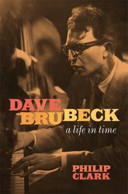 Dave Brubeck: a Life in Time