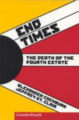 End Times - The Death of the Fourth Estate