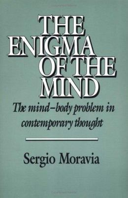 The Enigma of the Mind - The Mind-Body Problem in Contemporary Thought